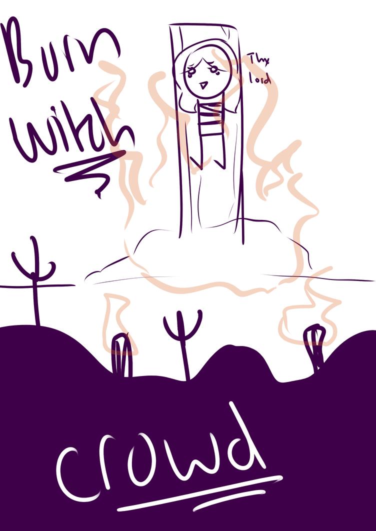 burn witch by CuppieCakesDraws