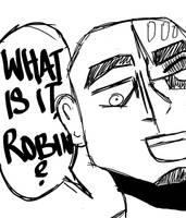What is it, Robin?