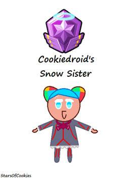 Cookiedroid's Snow Sister (CR x UNI)
