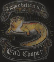 Believe in Tad Cooper