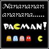 Nananananananana.... Pacman by Drayna