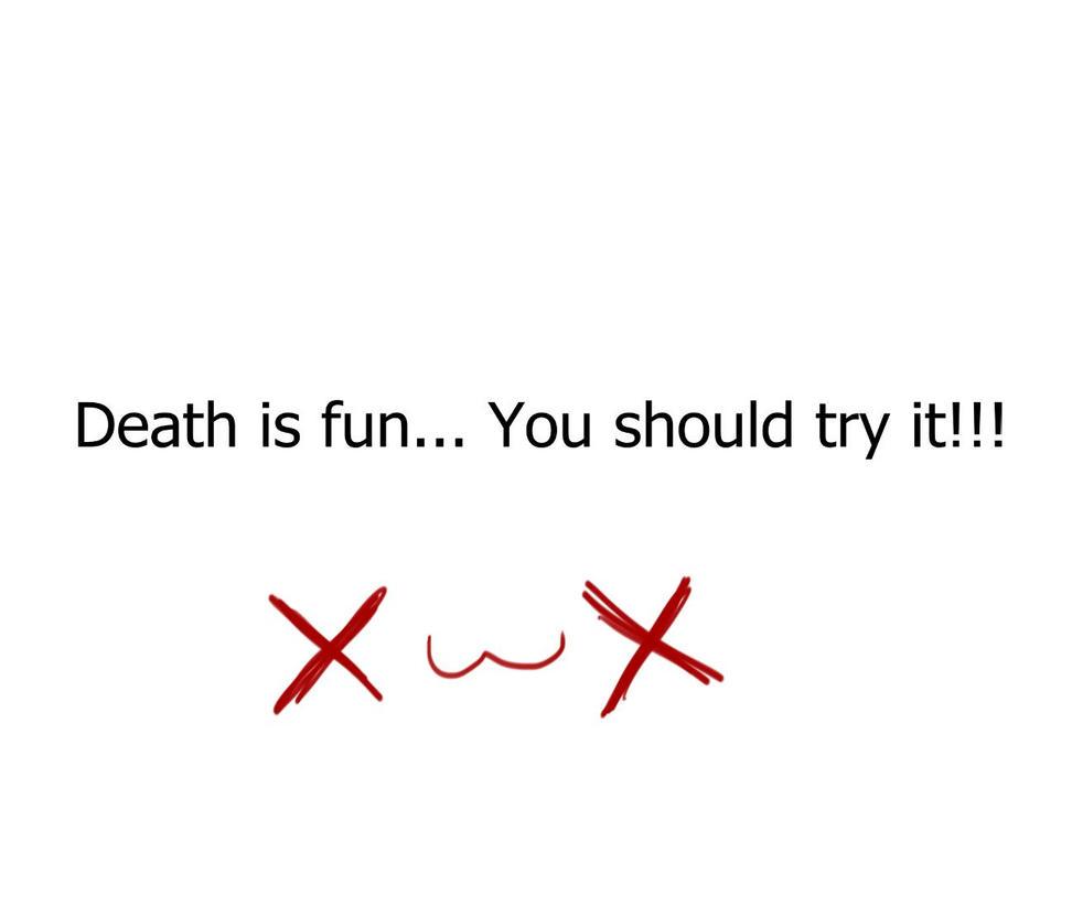 Death is fun by Shadokami
