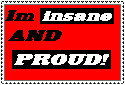 I'm Insane and Proud STAMP by SilverSheCat