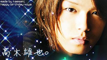 Happy Bday Takaki Yuya'' by kaedeki