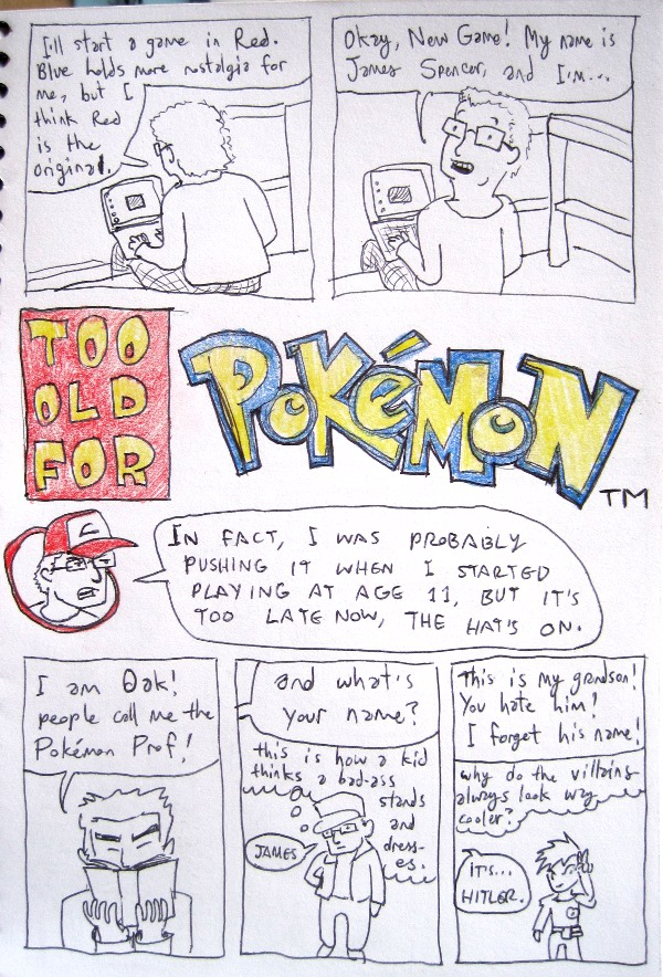 Too Old For Pokemon 1 by BlimpsAhoy
