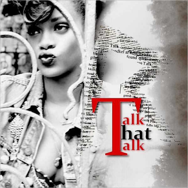 Rihanna Talk That Talk by RblFleur on DeviantArt