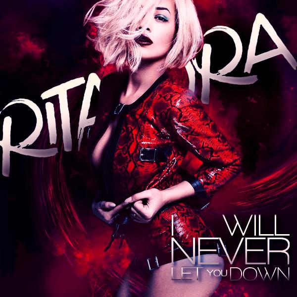 i will never let you down rita ora lyrics - photo #11