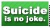 Suicide isn't funny. by MartianMeerkat