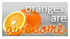 Oranges are awesome.