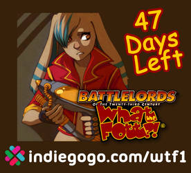 WTF?! Fundraiser - 48 Days Left by Battlelords