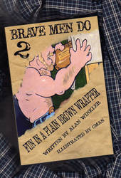 BRAVE MEN DO 2 by CManArt1