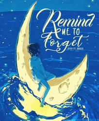 Remind me to forget by Hajimeramiezu