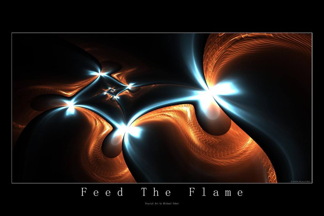 Feed The Flame by MichaelFaber