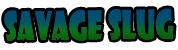 savage Slug by darrinstephens