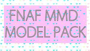 FNAF MMD Model Pack DL by kaoruuchi