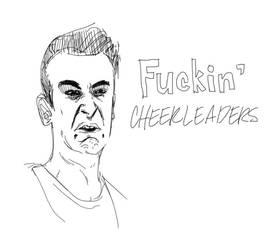 Rudy can't handle cheerleaders.