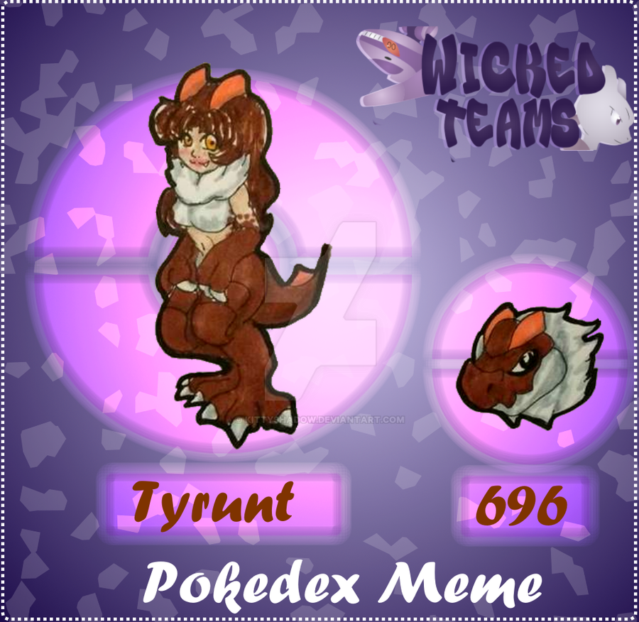WT: pokedex meme 696 Tyrunt by kittyshadow