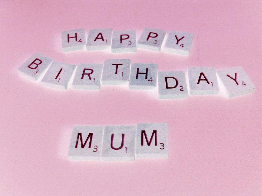 Happy Birthday Mum by Scrabblicious on DeviantArt