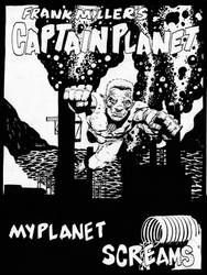 frank miller captain planet by ANDYTAYLOR-GARBAGE