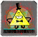 UNTIL BILL ENDS