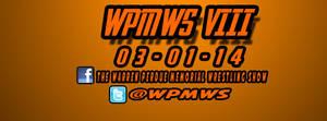 WPMWSVIII OFFICIAL DATE ANNOUNCEMENT by MarkG72