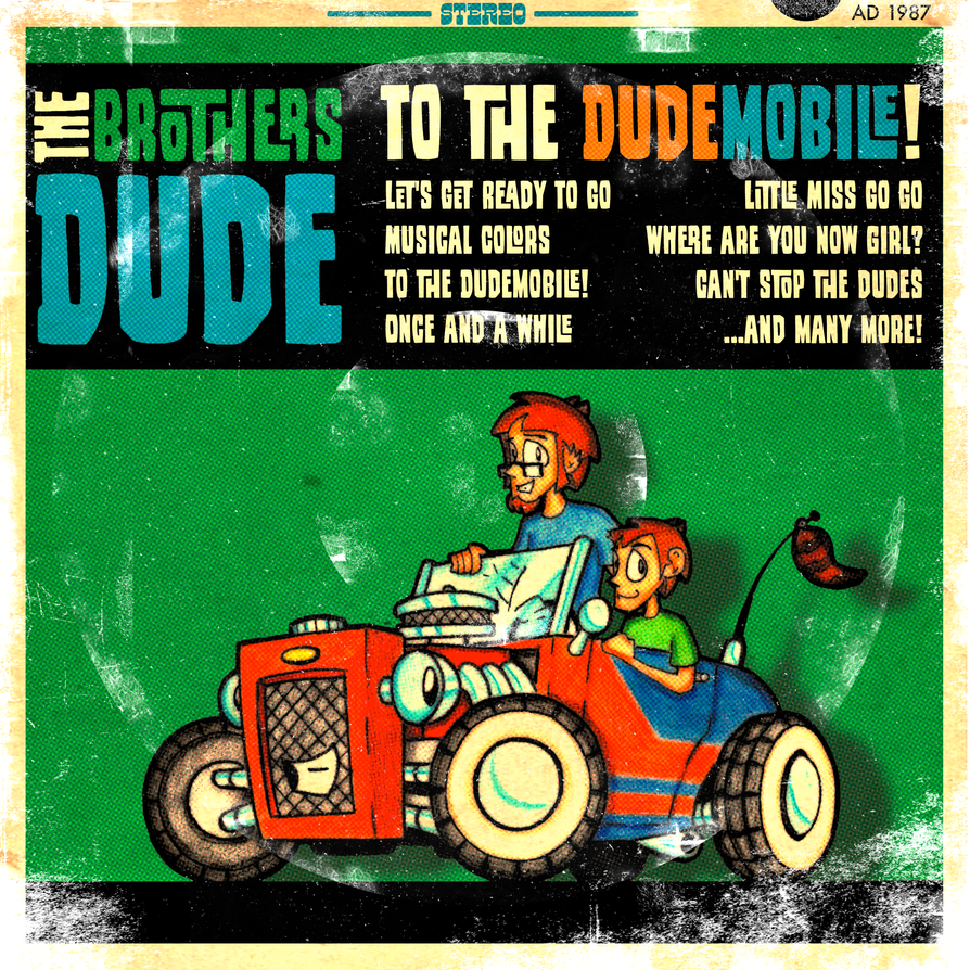To The Dudemobile by brothersdude