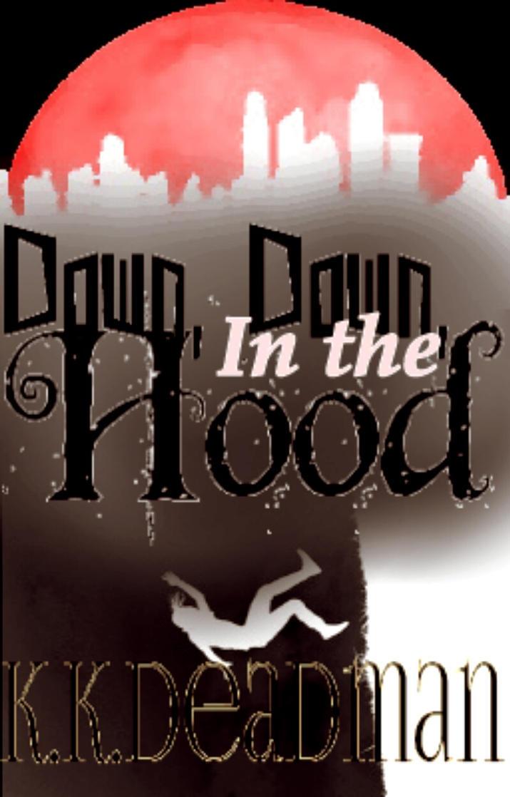 Down Down in the Hood by RashidaShani