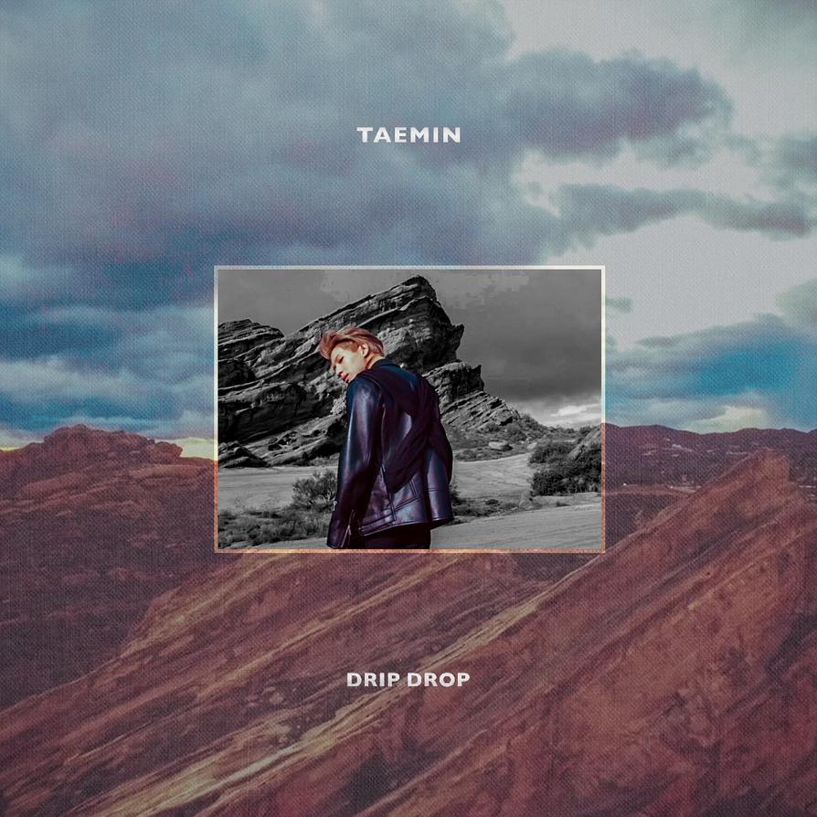TAEMIN / Drip Drop by TsukinoFleur on DeviantArt