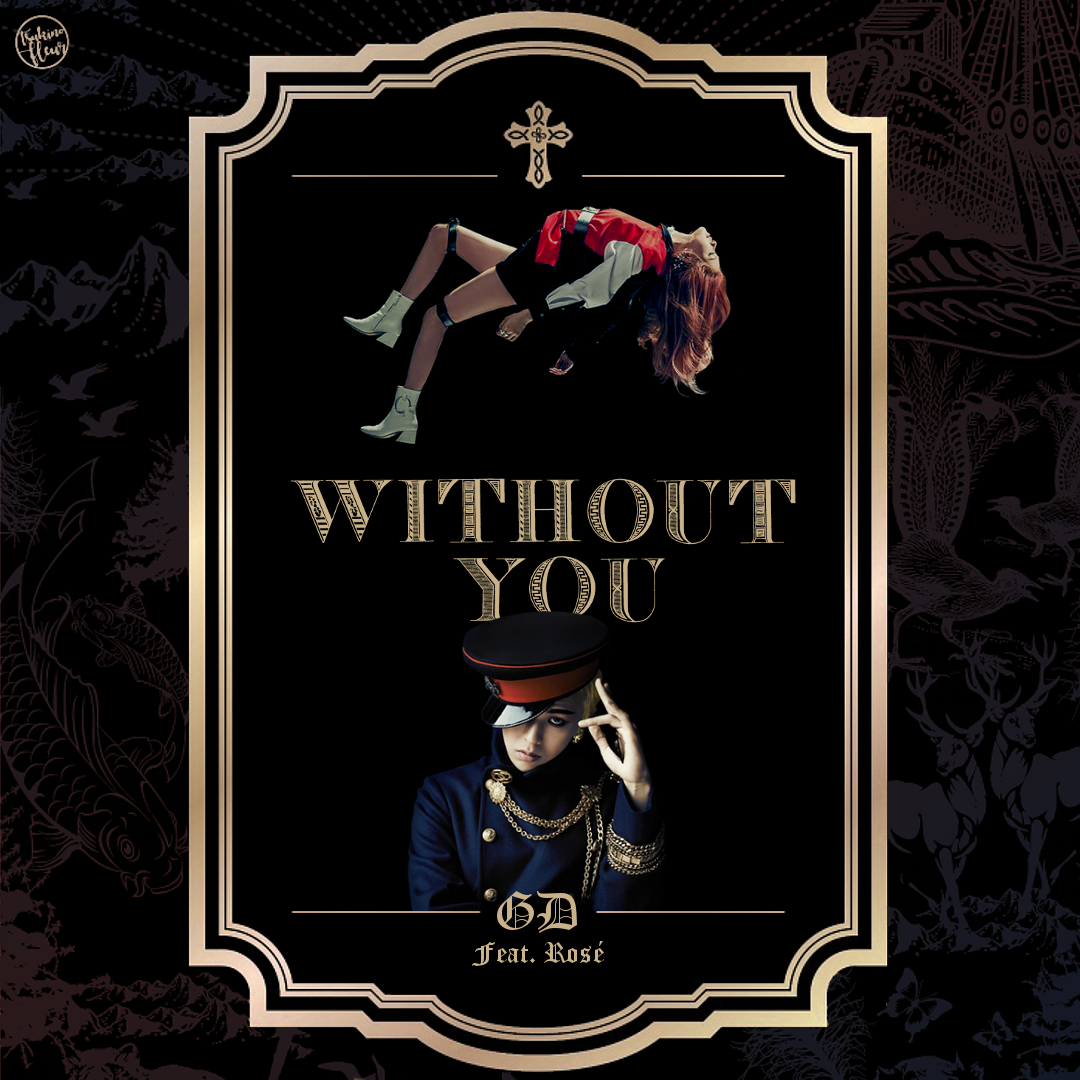G-DRAGON / Without You (Feat. Rose of BLACKPINK) by TsukinoFleur on  DeviantArt