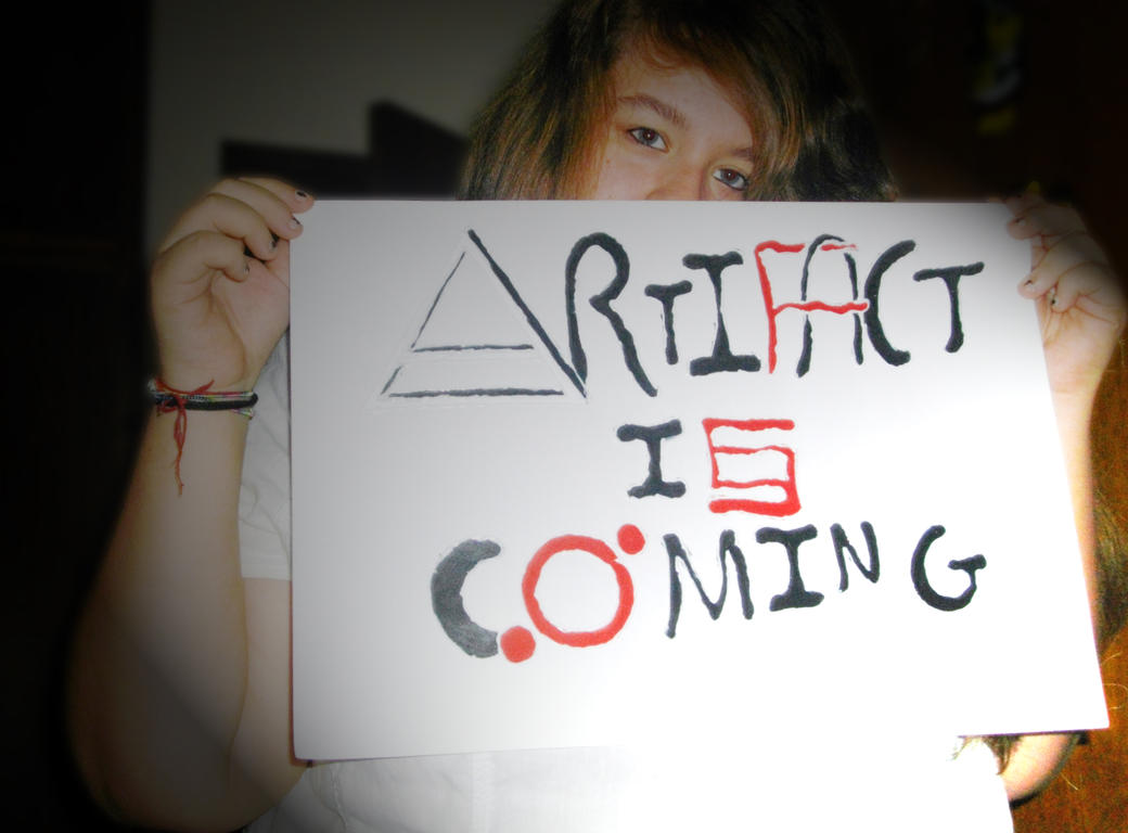 Artifact Is Coming by EchelonAna92