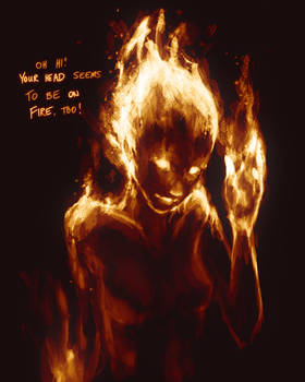 Your Head Seems To Be On Fire2
