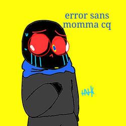 error sans momma cq by ink-sans234