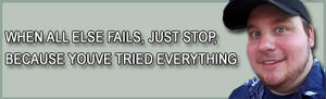 When All Else Fails...