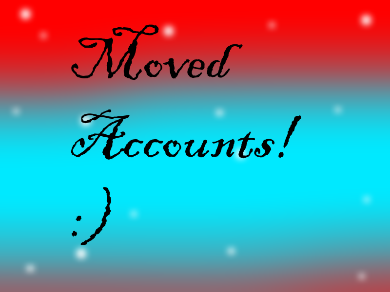 Moved Accounts by BigSonicFangirl