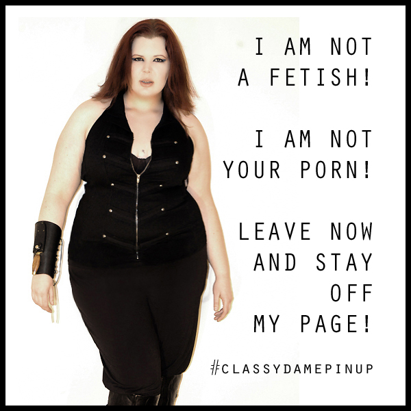 I am NOT your fetish and I am NOT your porn. by ClassyDamePinup