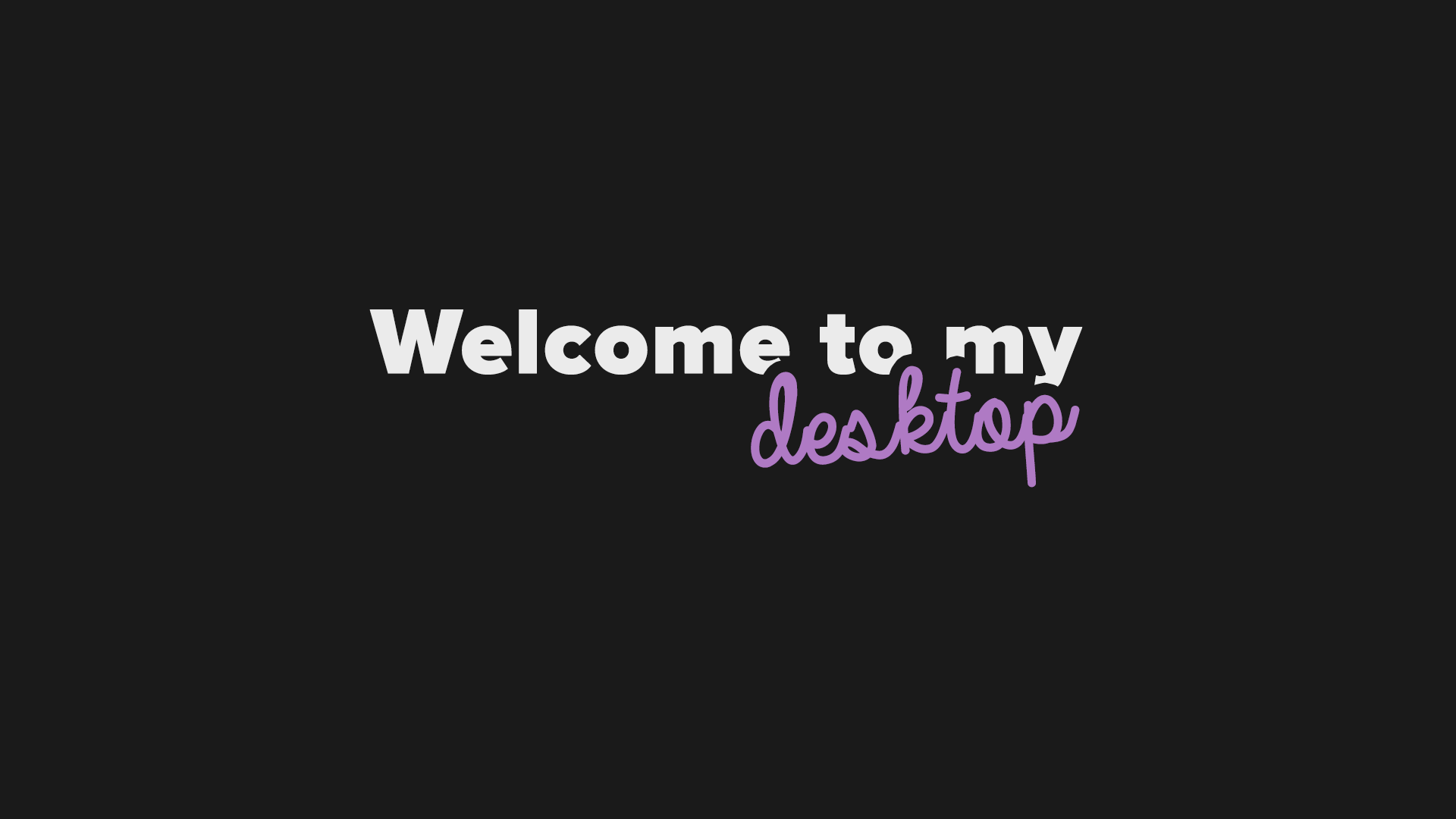 ... Welcome to my Desktop | Desktop Background by matrixdevuk