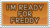 Stamp Request: READY FOR FREDDY by Dusk-deerfluff