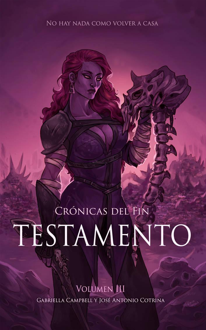 Cronicas del Fin - Testamento by LiberLibelula