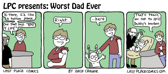 Worst Dad Ever by Exzachly