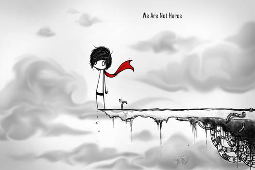We Are Not Heros