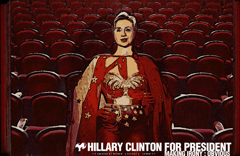 HILLARY CLINTON FOR PRESIDENT by ruv
