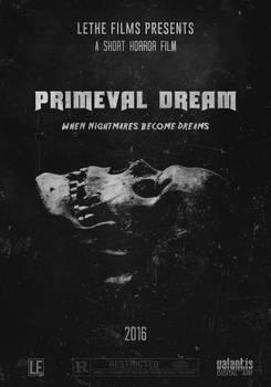 Lethe Films - Primeval Dream Movie Poster