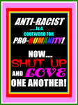 Anti-Racist Means Pro-Humanity