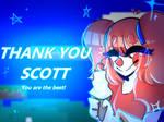 Thank you ,Scott