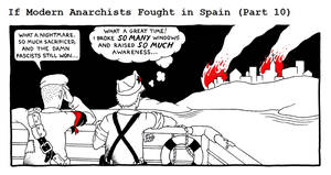 If Modern Anarchists Fought in Spain (Part 10)