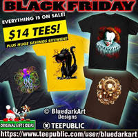 Black Friday Sale! BluedarkArt's Teepublic Shop by Bluedarkat