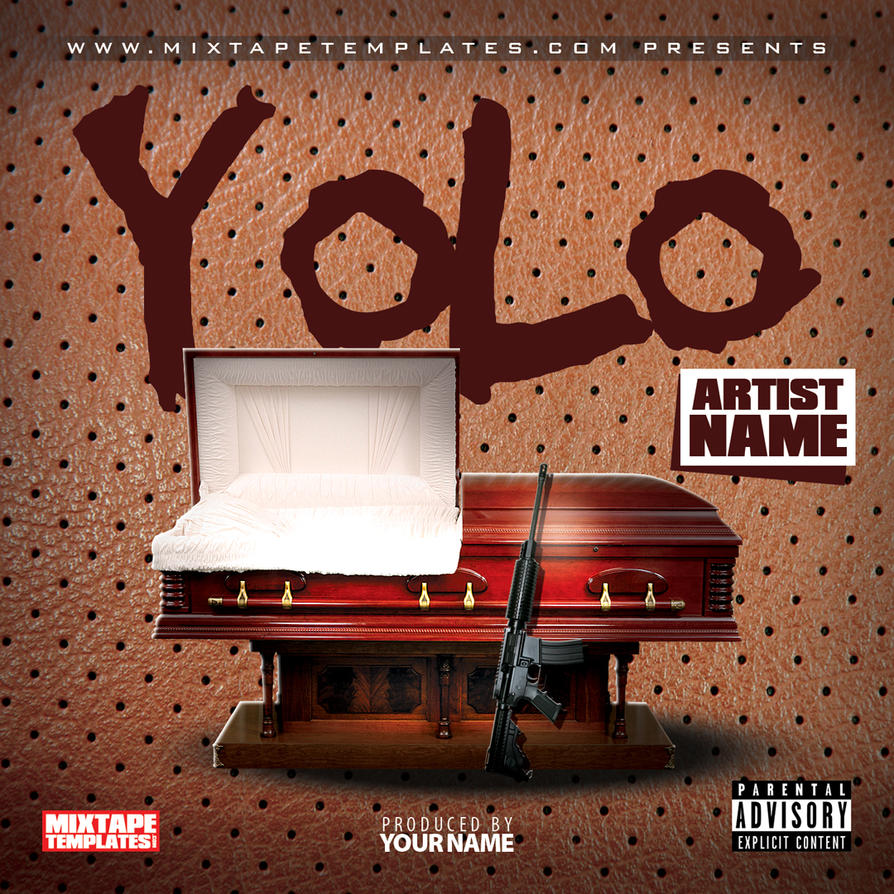 yolo mixtape cover template by filthythedesigner