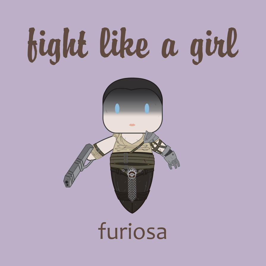 Furiosa |  Fight Like A Girl by isasaldanha