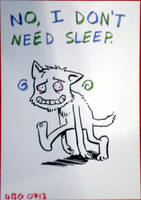 Sleep is for the weak by BahalaNa