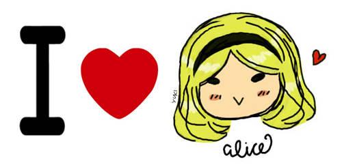 I Love Alice by YukiChanMadness
